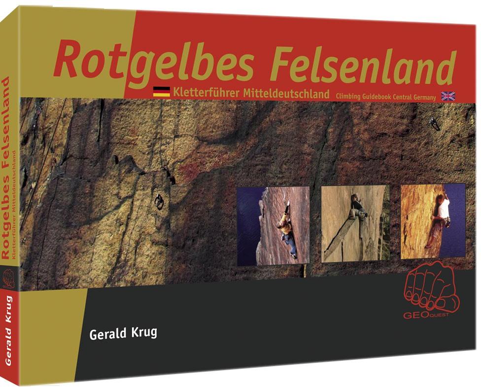 Rotgelbes Felsenland - Kletter- und Boulderführer Mitteldeutschland